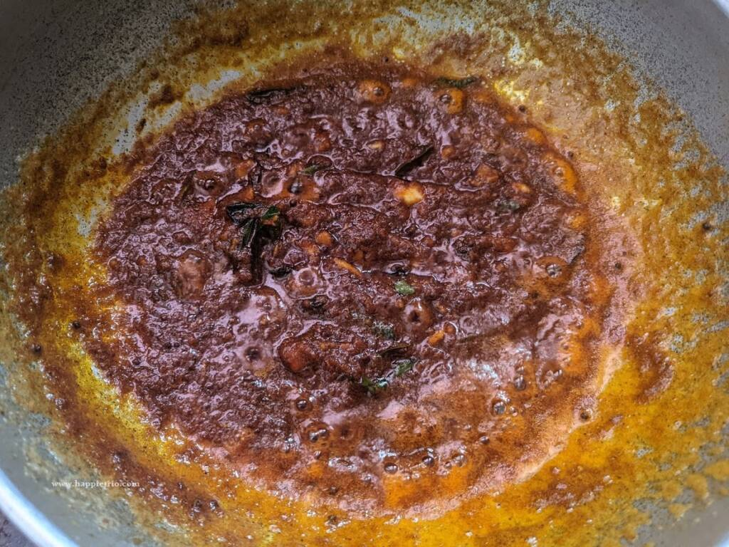 Cook in a low flame until the spices cook and leave oil